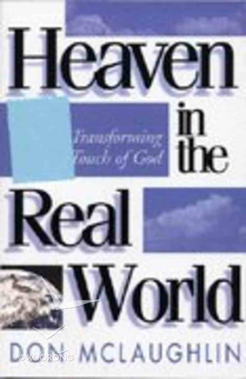 Heaven in the Real World Paperback
