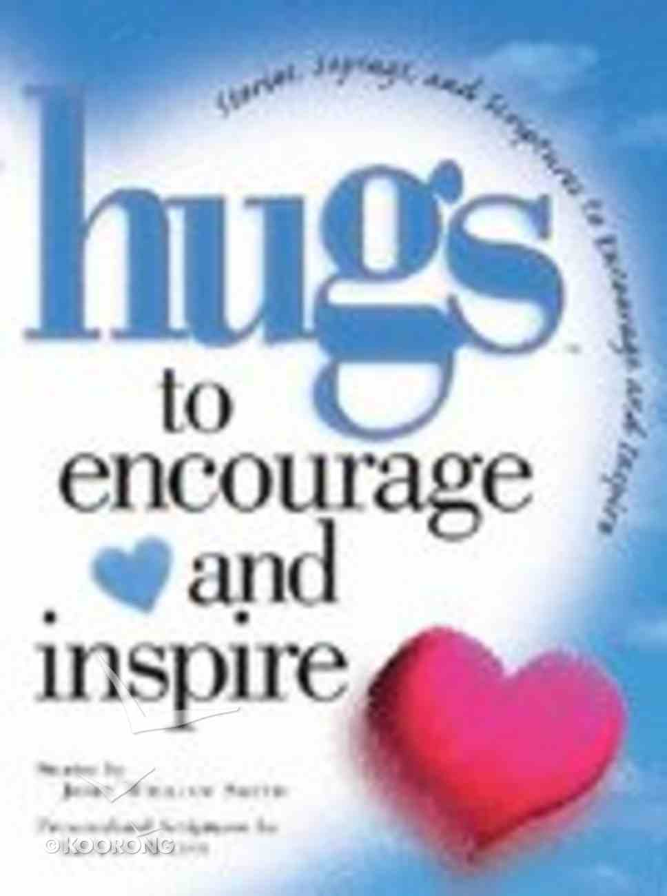 Hugs to Encourage and Inspire Hardback