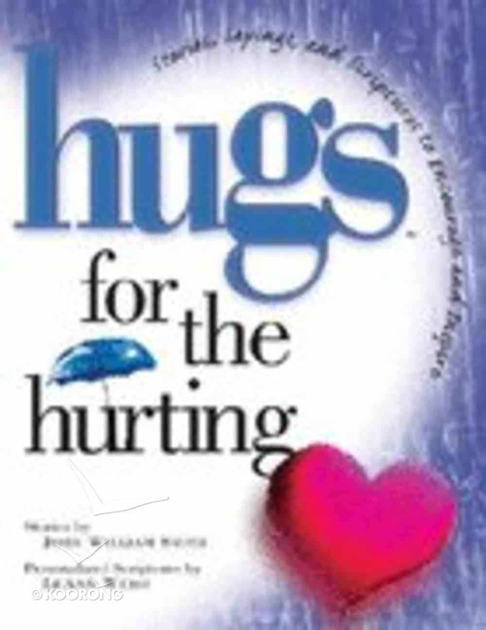 Hugs For the Hurting Hardback