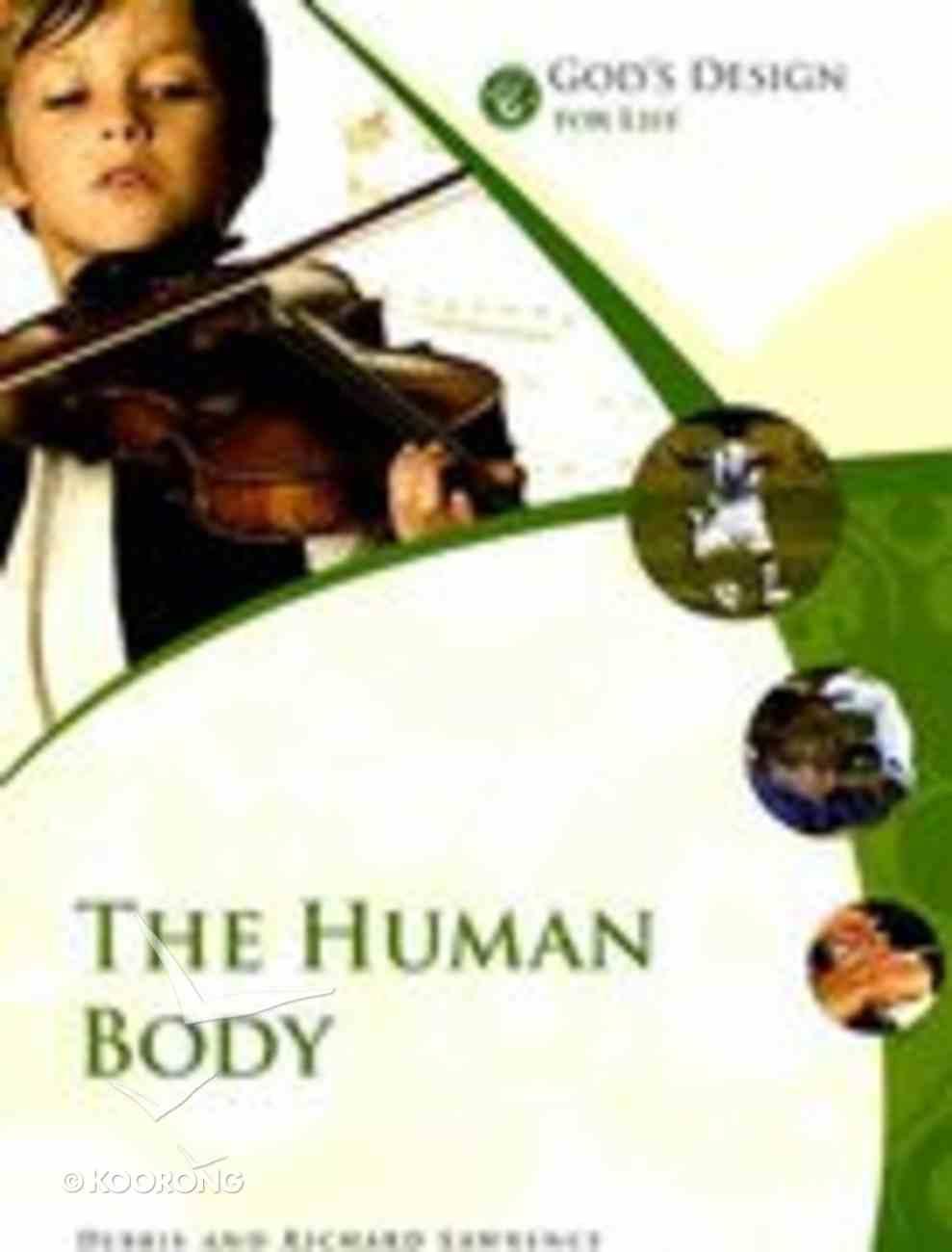 The Human Body (God's Design Series) Paperback