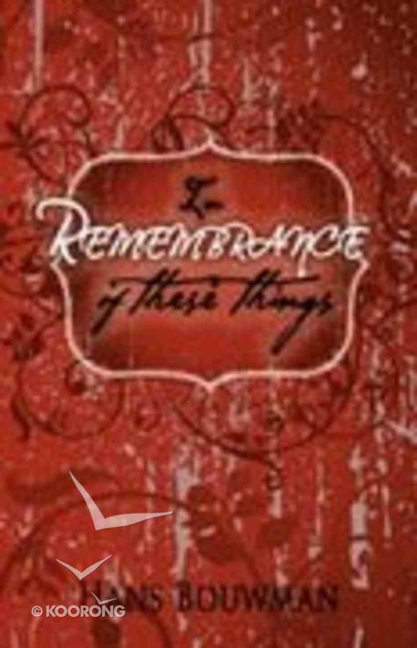 In Remembrance of These Things Paperback
