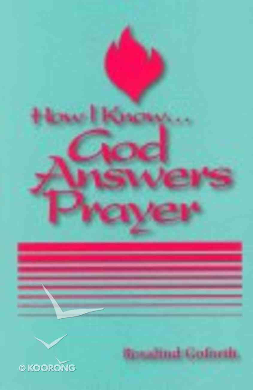 How I Know God Answers Prayer (By My Spirit Missions Classics Series) Paperback