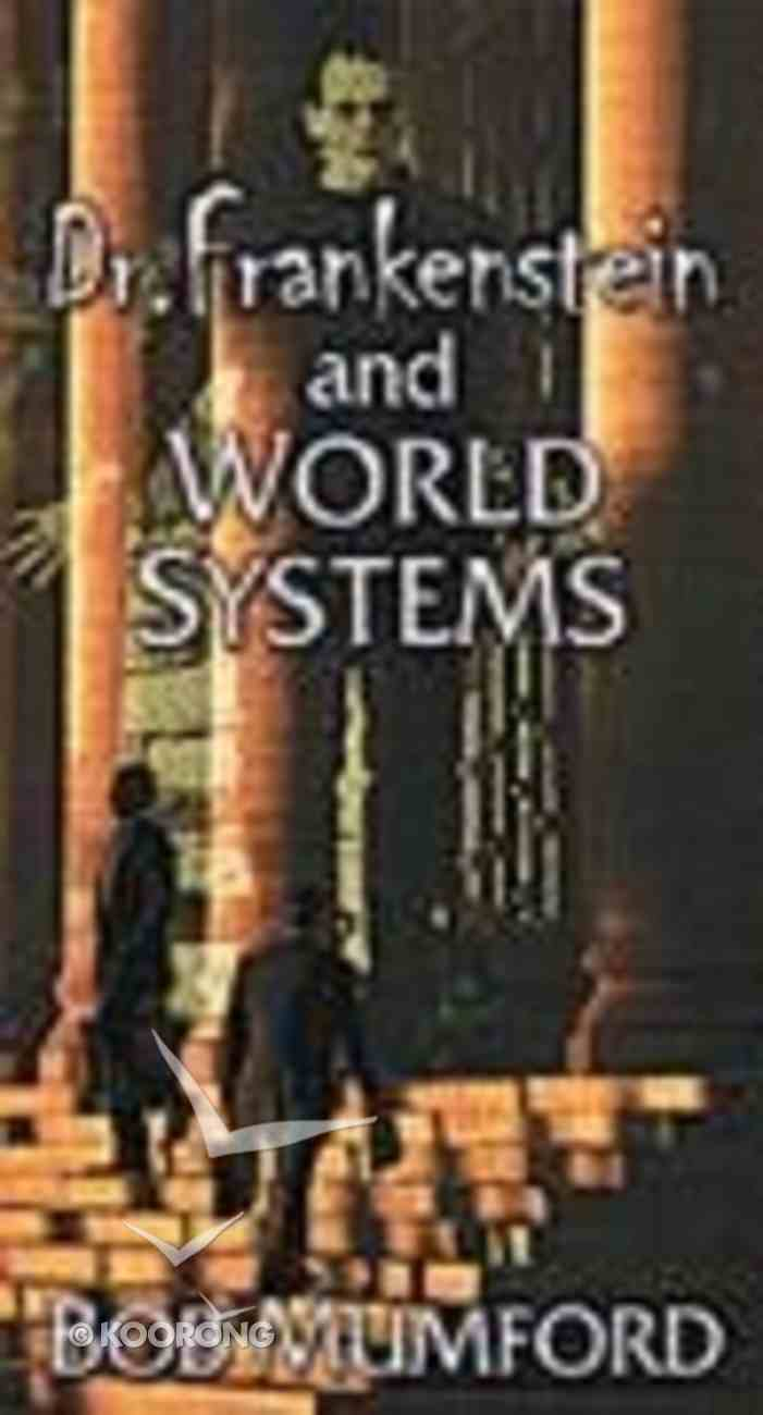 Dr Frankenstein and World Systems Paperback