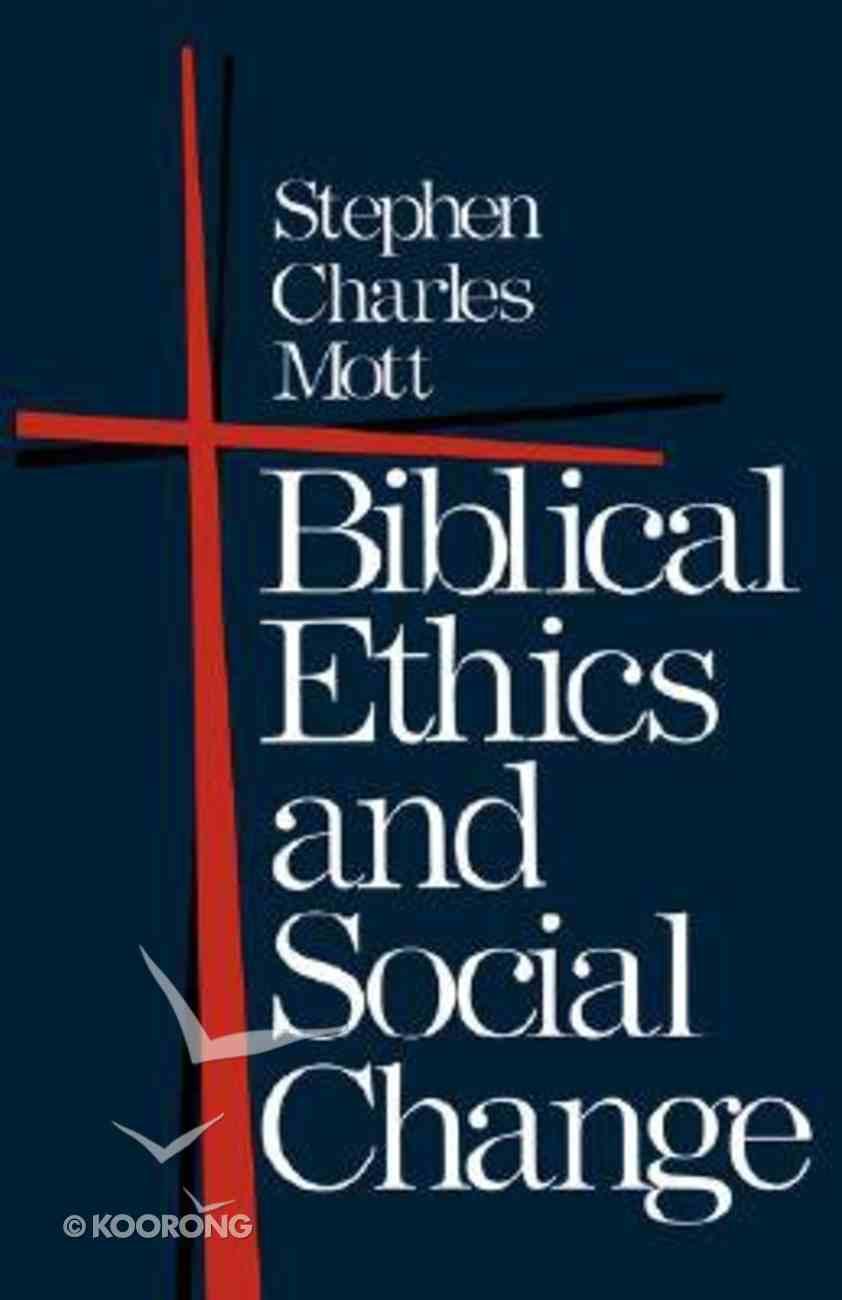 Biblical Ethics & Social Change Paperback