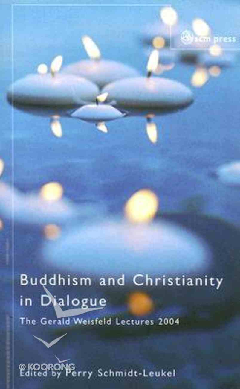 Buddhism and Christianity in Dialogue Paperback