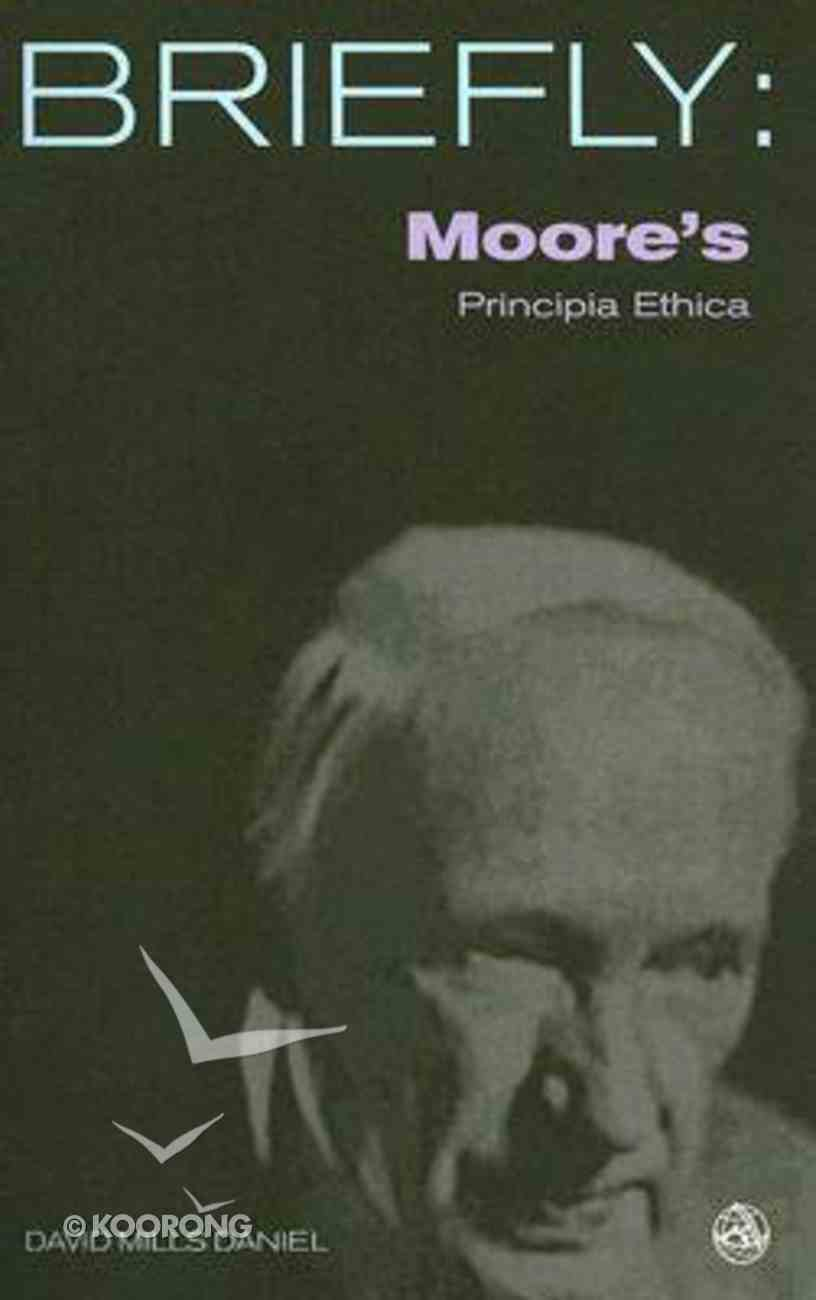 Moore's Principia Ethica (Briefly Series) Paperback