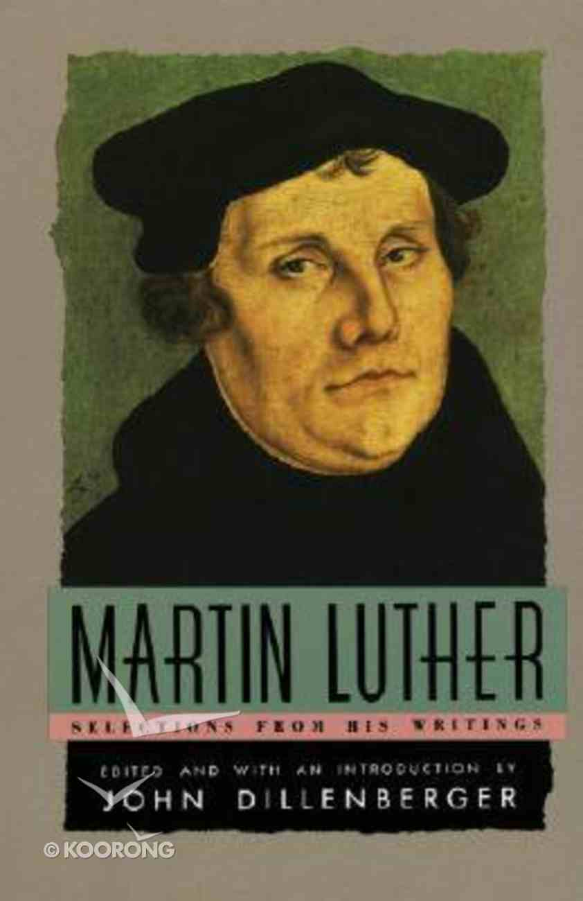 Martin Luther Selections of Writings Paperback