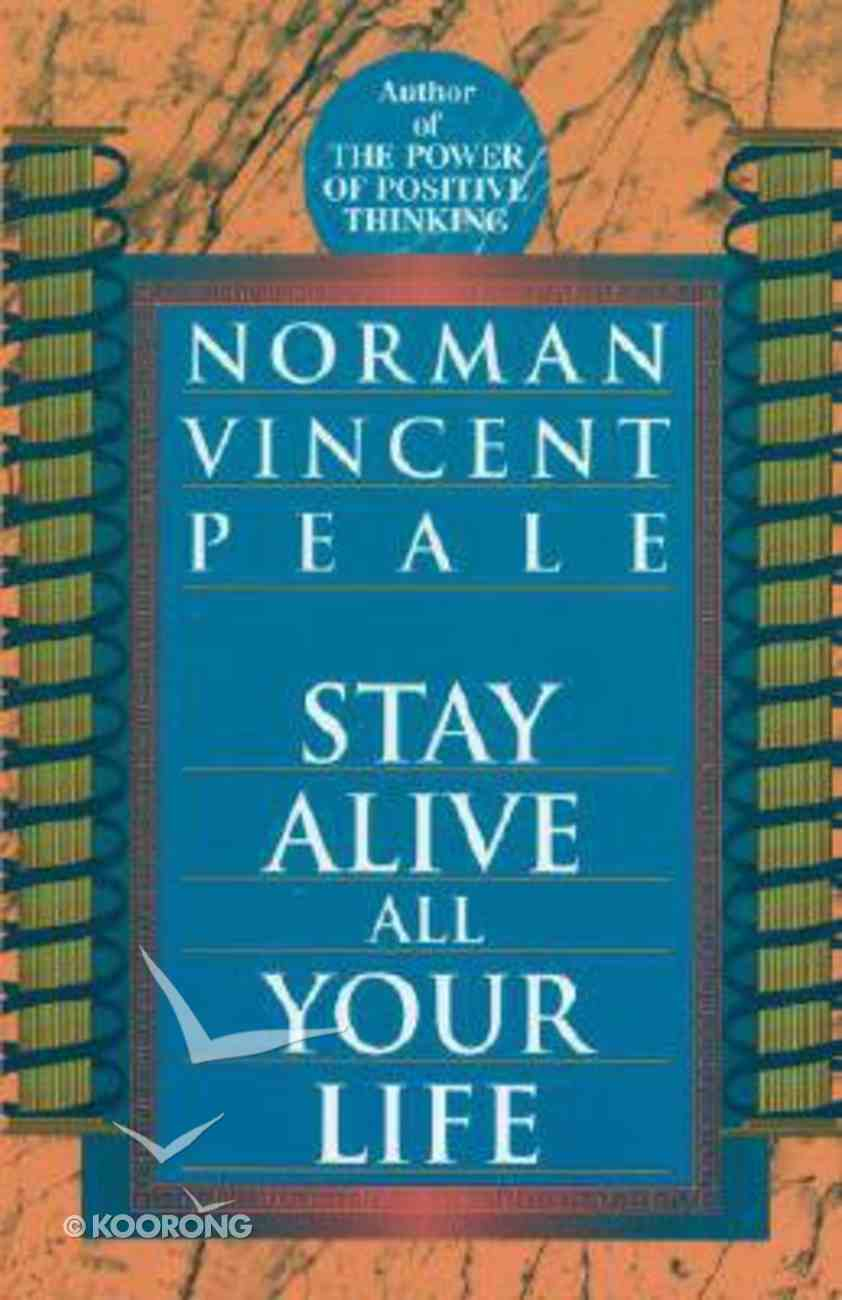 Stay Alive All Your Life Paperback