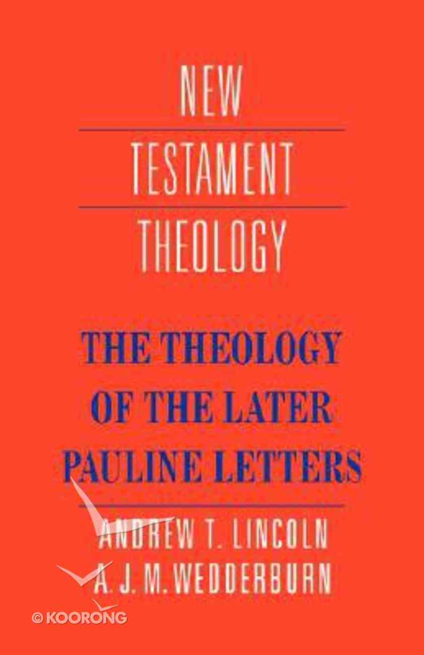 The Theology of the Later Pauline Letters (Cambridge New Testament Theology Series) Paperback
