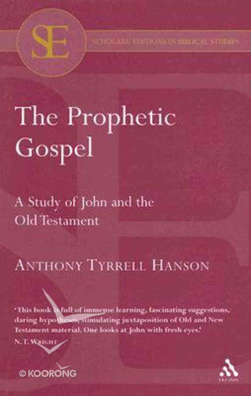 The Prophetic Gospel Paperback