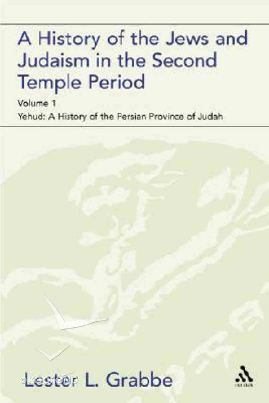 A History of the Jews and Judaism in the Second Temple Period Paperback