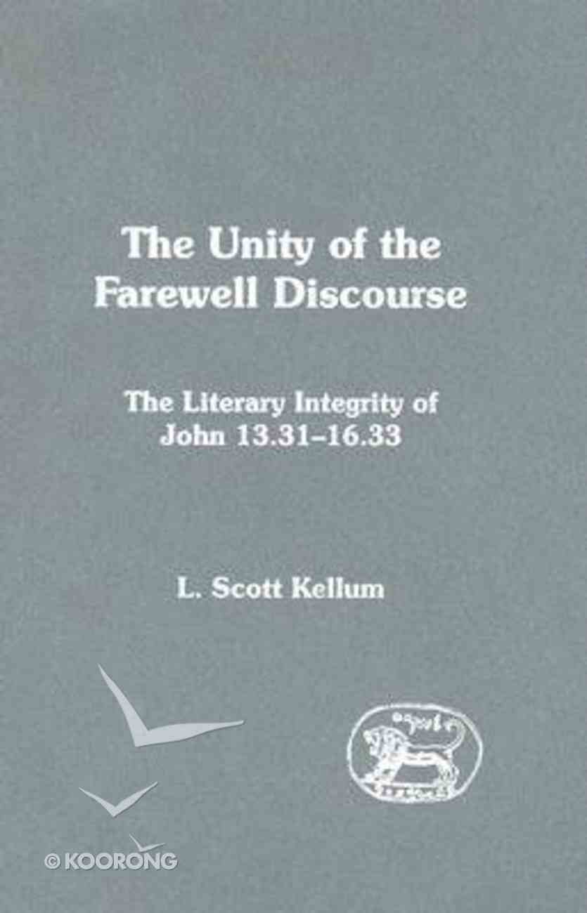 Unity of the Farewell Discourse (Journal For The Study Of The New Testament Supplement Series) Hardback