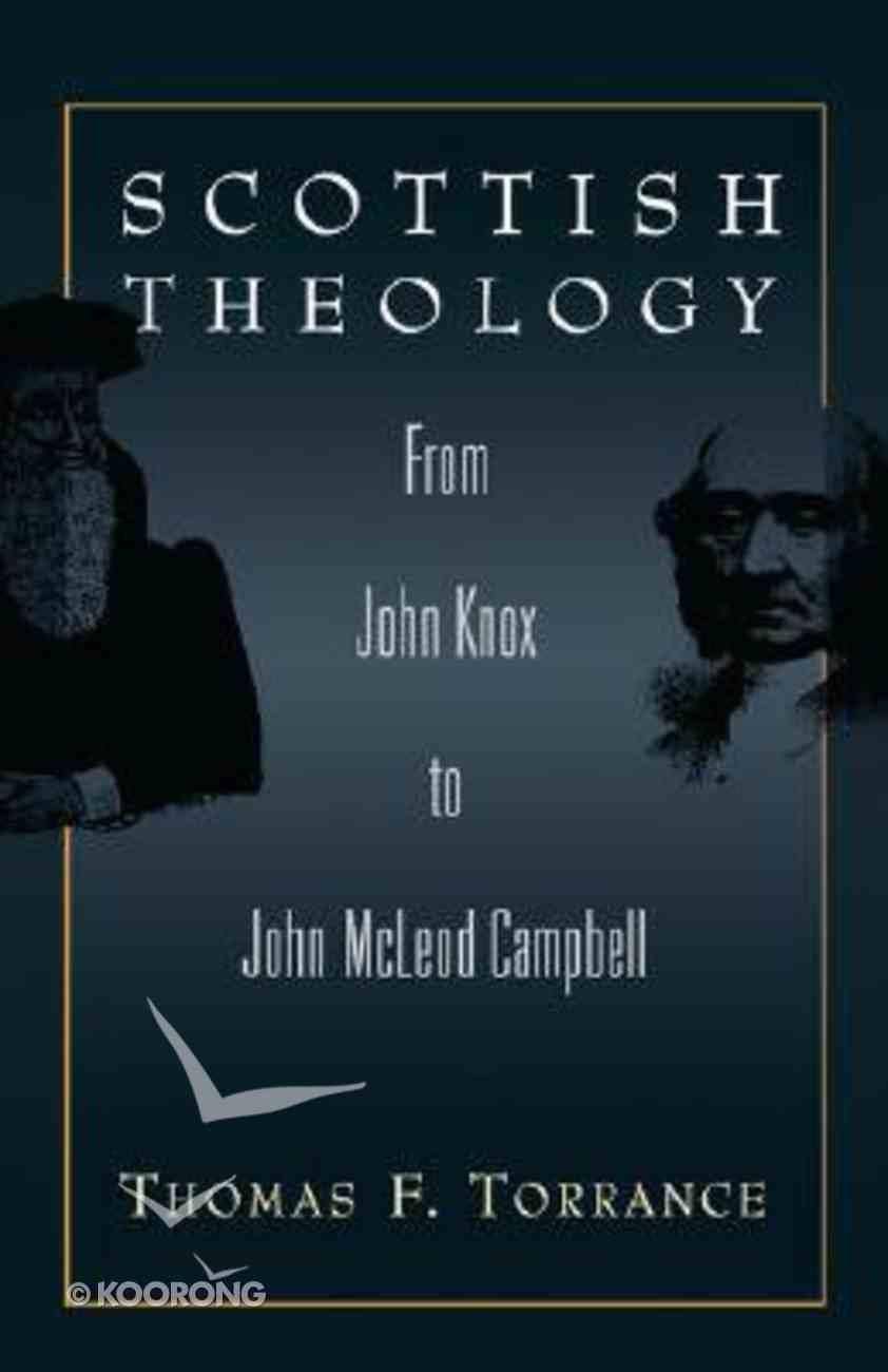 Scottish Theology From John Knox to John Mcleod Campbell Hardback