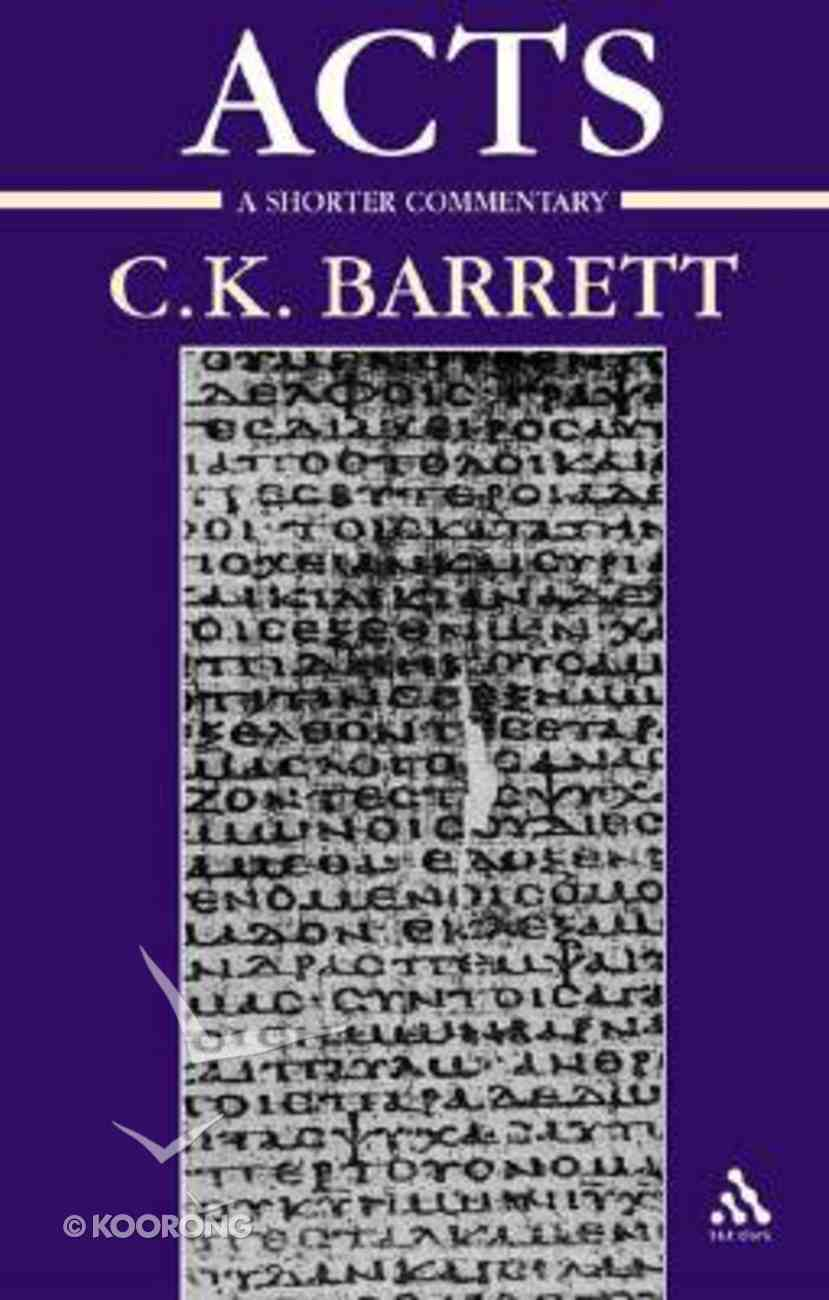 Acts of the Apostles: A Shorter Commentary Paperback