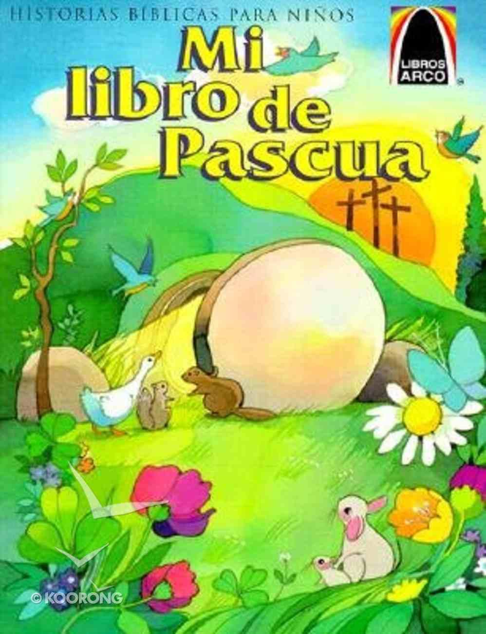 Mi Libro De Pascua (My Happy Easter Arch Book) (Spanish Arch Books Series) Paperback