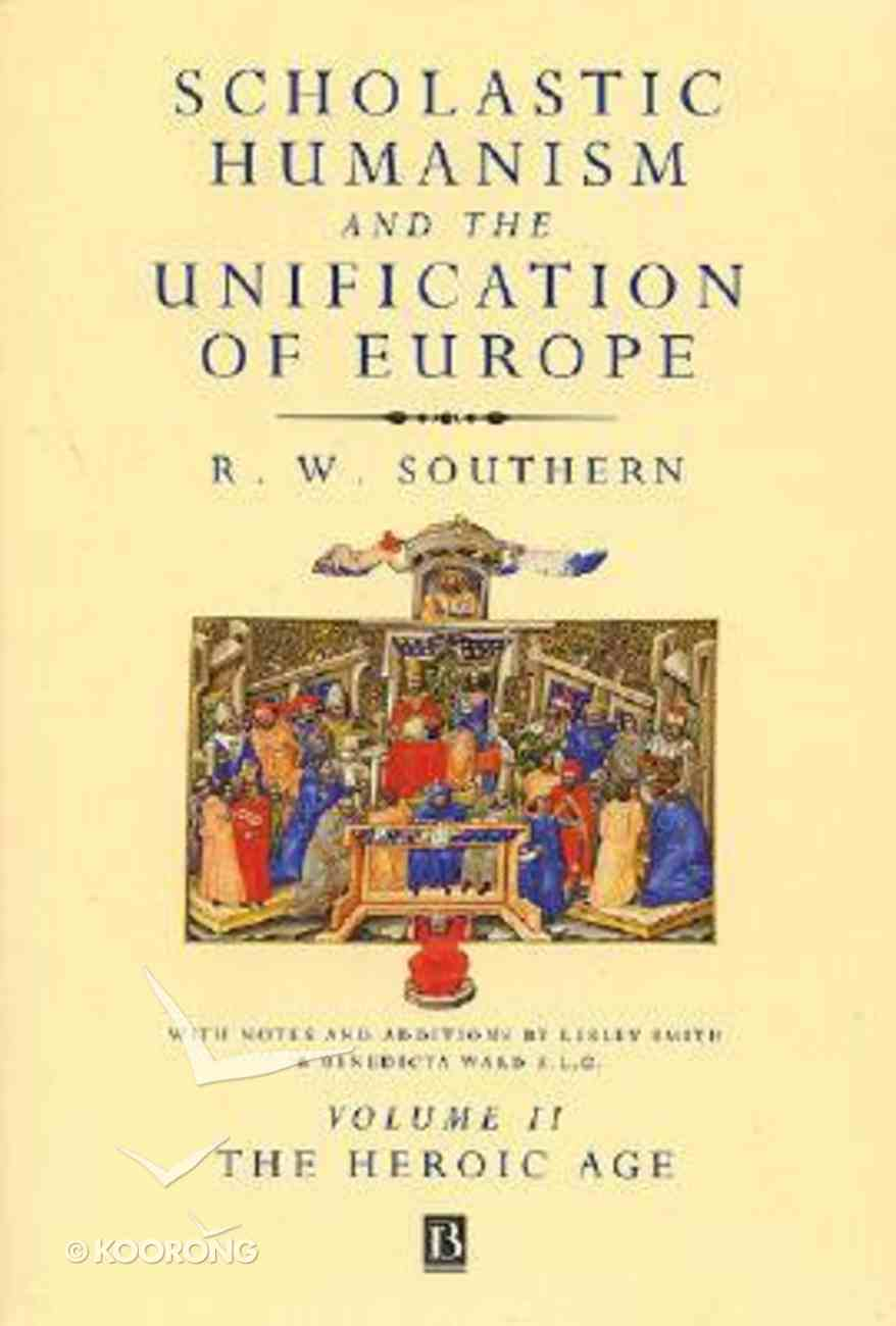 The Heroic Age (#02 in Scholastic Humanism And The Unification Of Europe Series) Paperback
