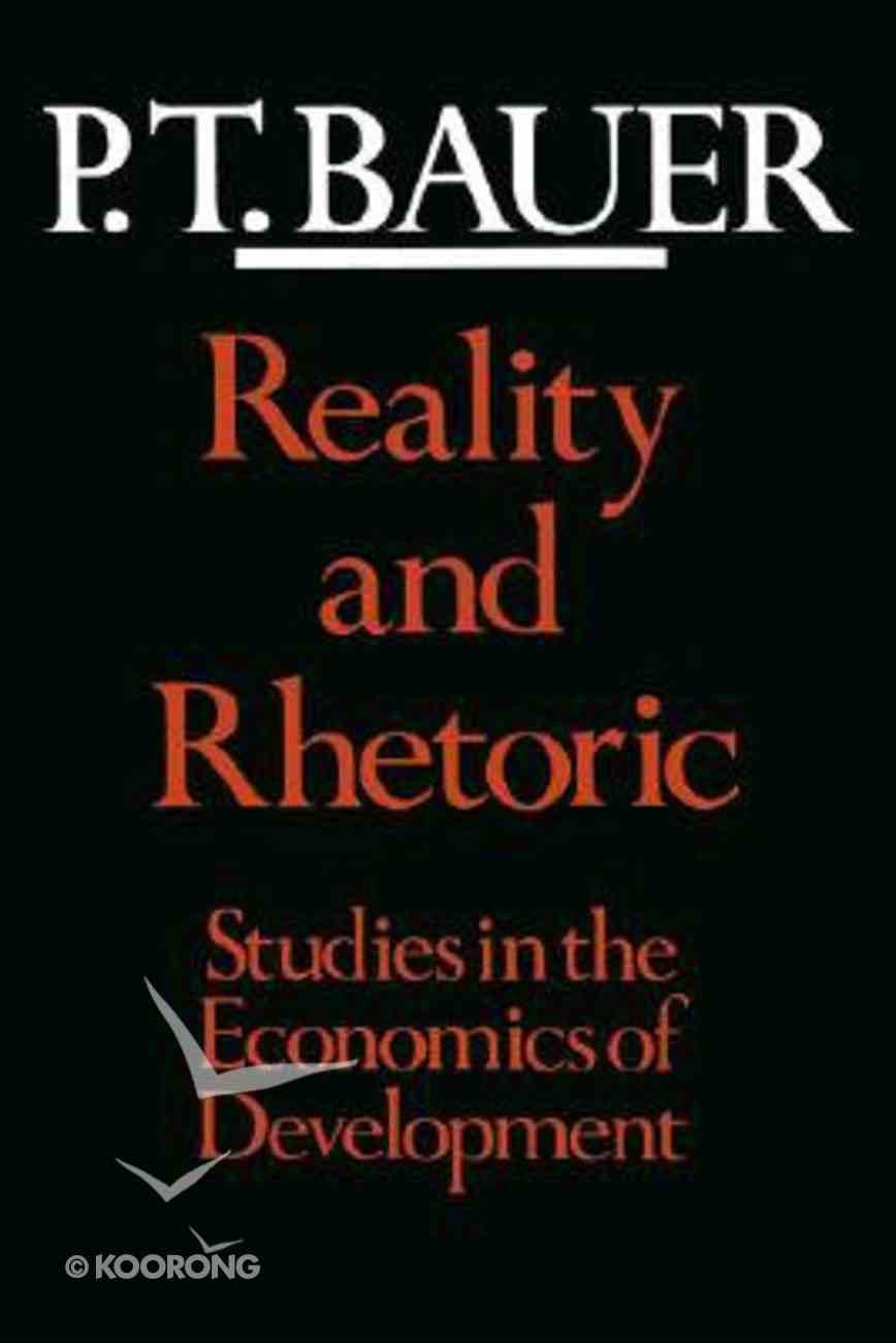 Reality and Rhetoric: Studies in Economic Development Paperback
