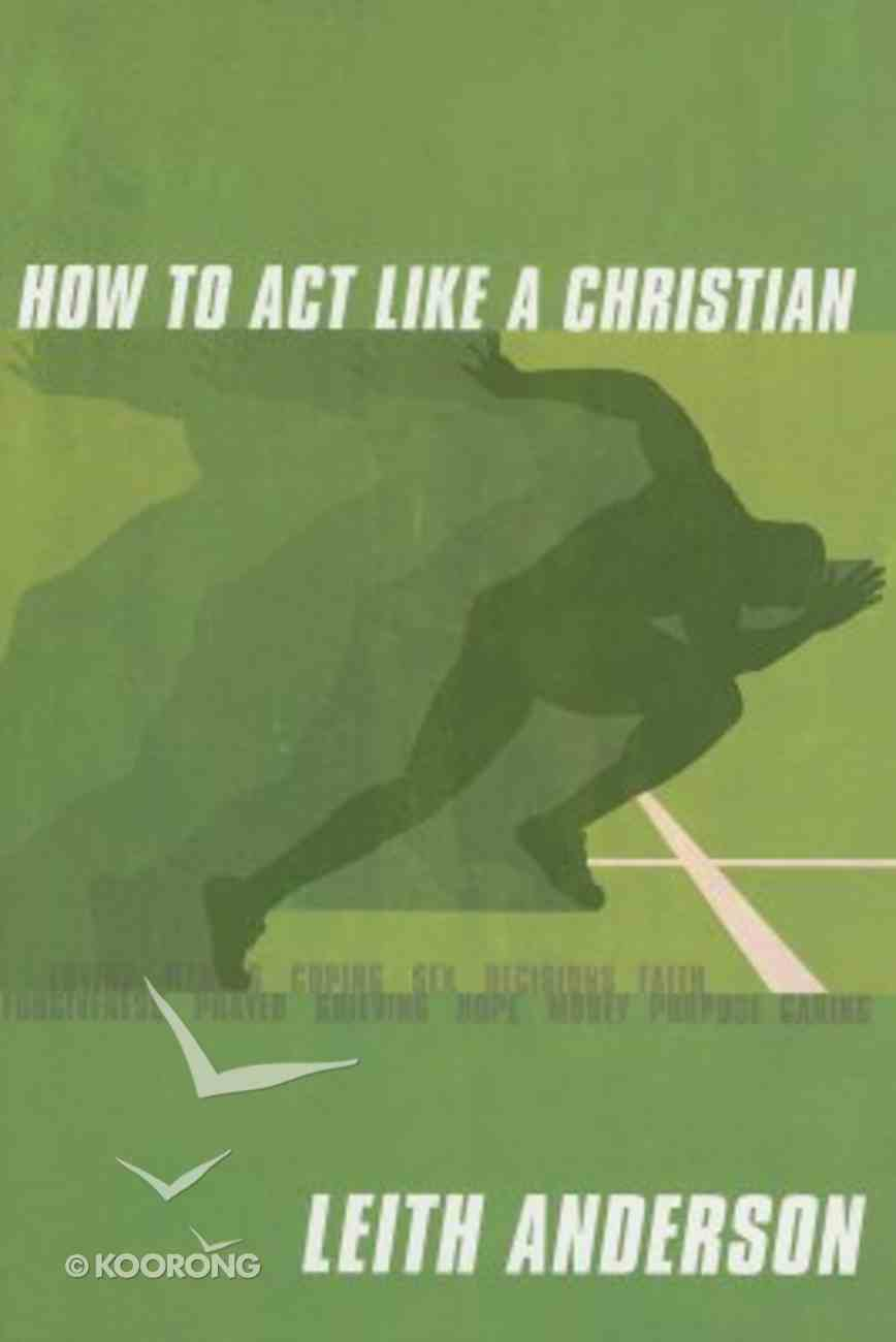 How to Act Like a Christian Paperback
