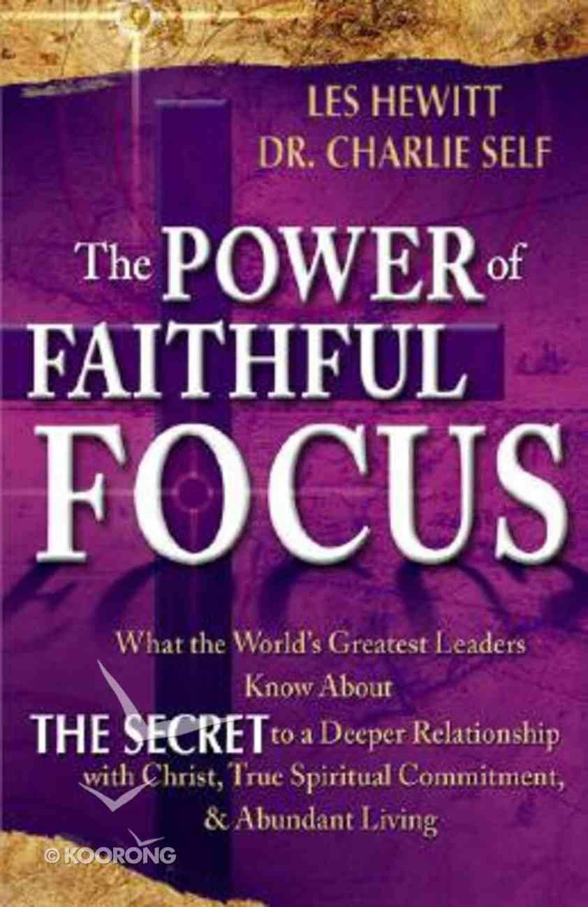 The Power of Faithful Focus Paperback