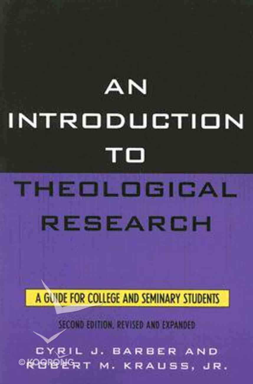 An Introduction to Theological Research (2nd Edition) Paperback