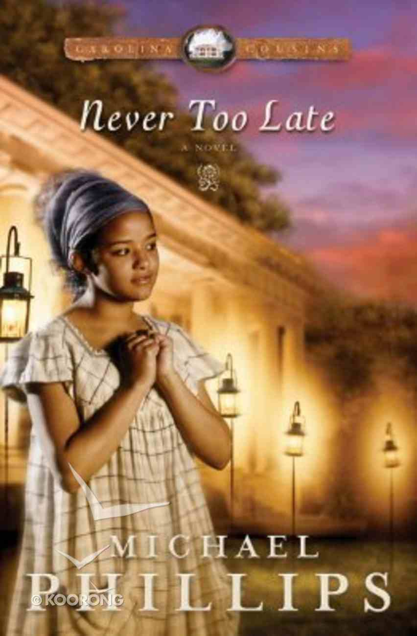 Never Too Late (Large Print) (#03 in Carolina Cousins Series) Paperback
