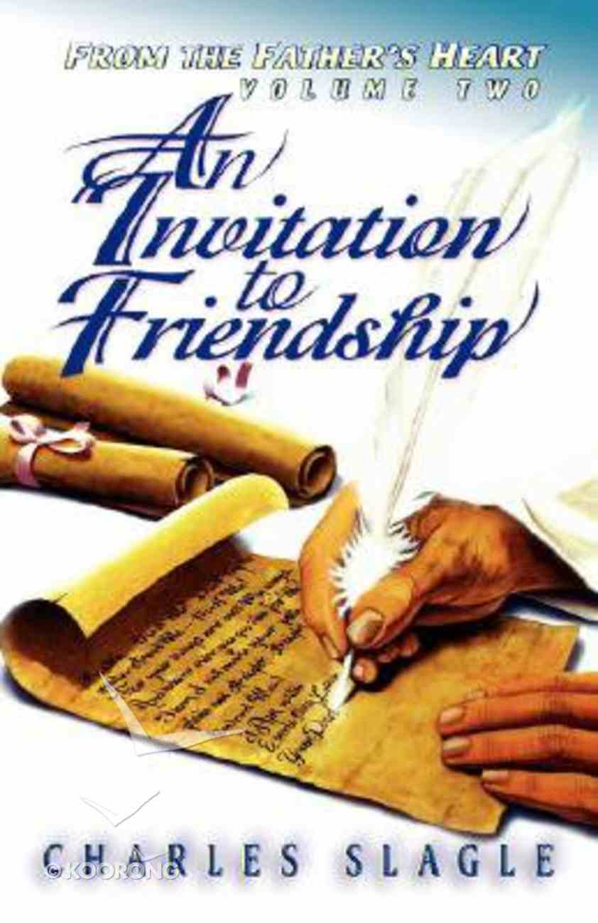 Invitation to Friendship (#02 in From The Father's Heart Series) Paperback