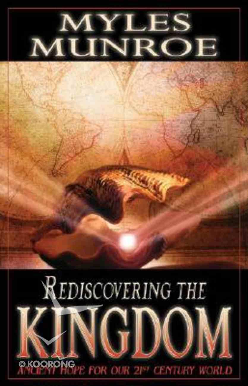 Rediscovering the Kingdom (#01 in Understanding The Kingdom Series) Hardback