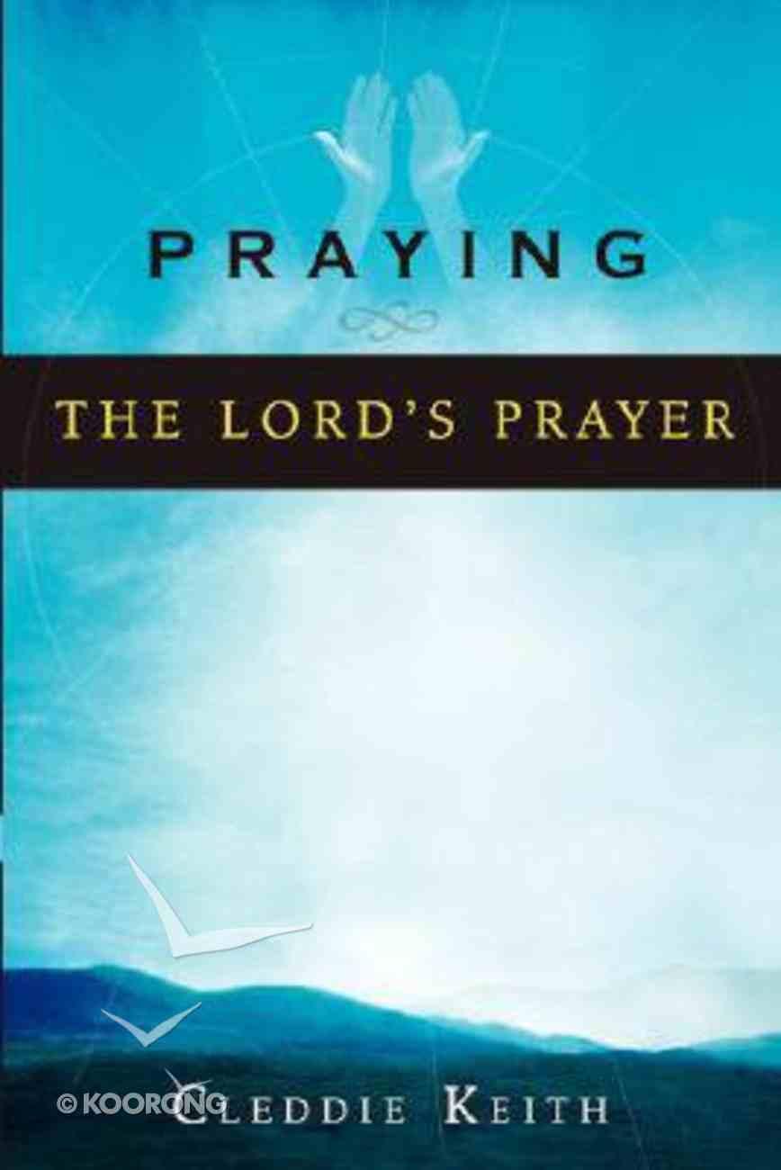 Praying the Lord's Prayer Paperback
