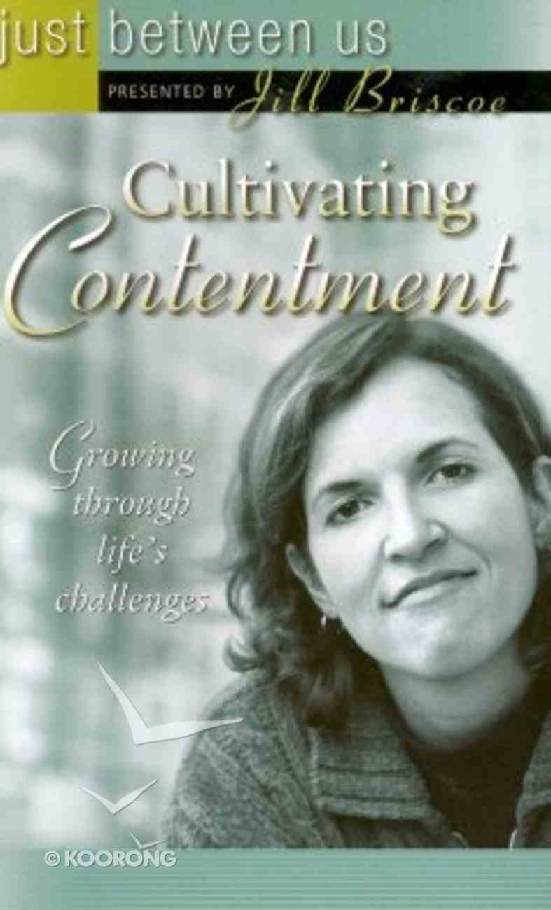 Just Between Us: Cultivating Contentment Paperback