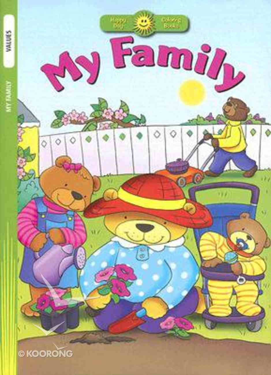 My Family (Includes Stickers) (Happy Day Colouring & Activity Series) Paperback