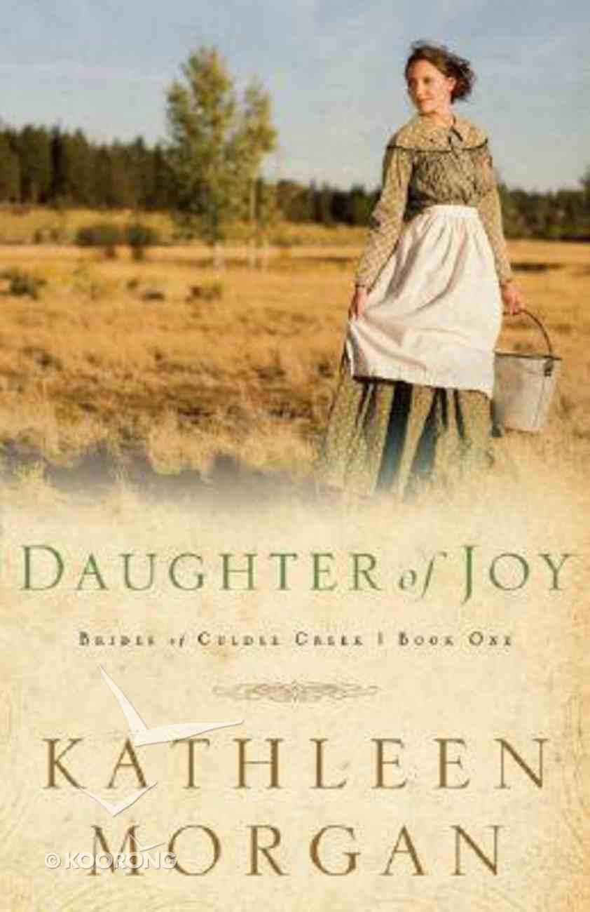 Daughter of Joy (#01 in Brides Of Culdee Creek Series) Paperback