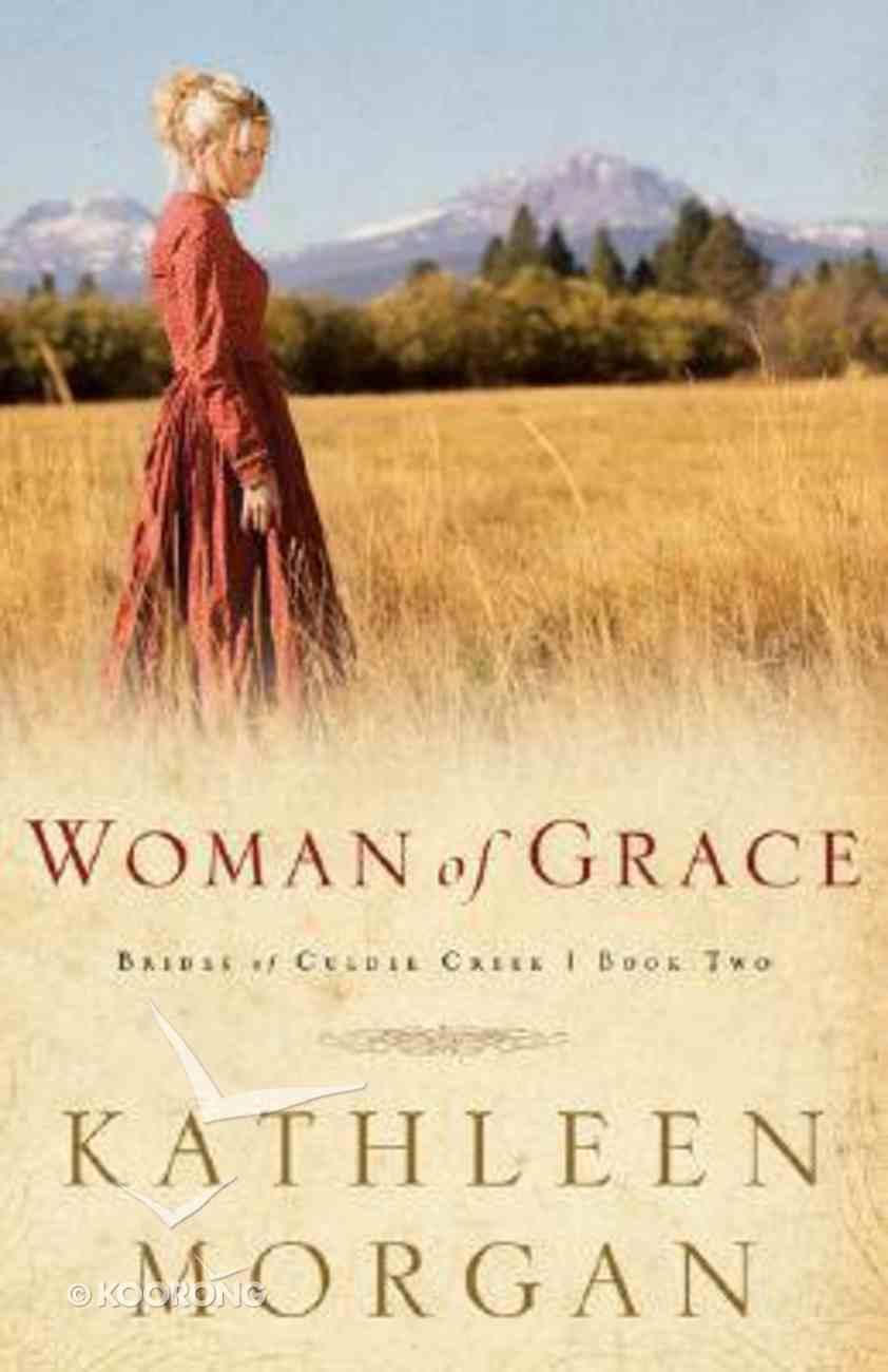 Woman of Grace (#02 in Brides Of Culdee Creek Series) Paperback