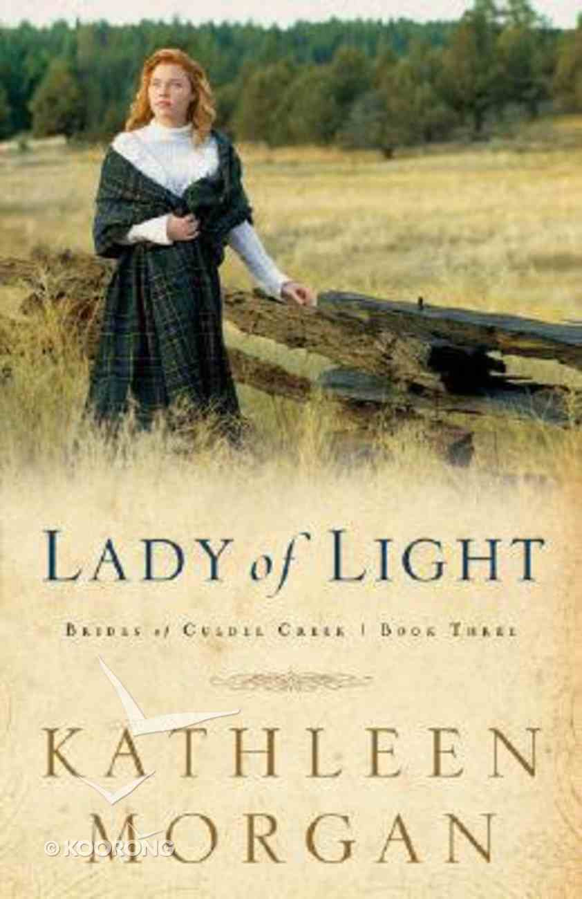 Lady of Light (#03 in Brides Of Culdee Creek Series) Paperback
