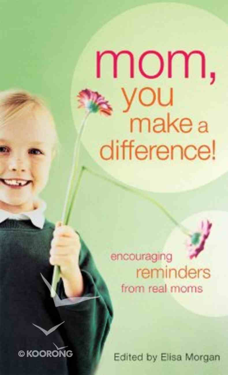 Mom, You Make a Difference! Mass Market