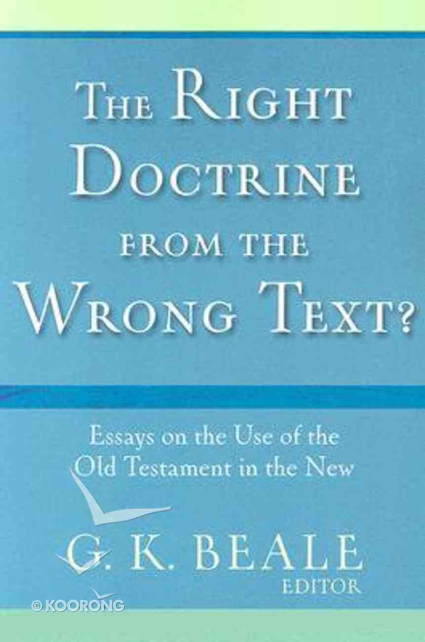 The Right Doctrine From the Wrong Text? Paperback
