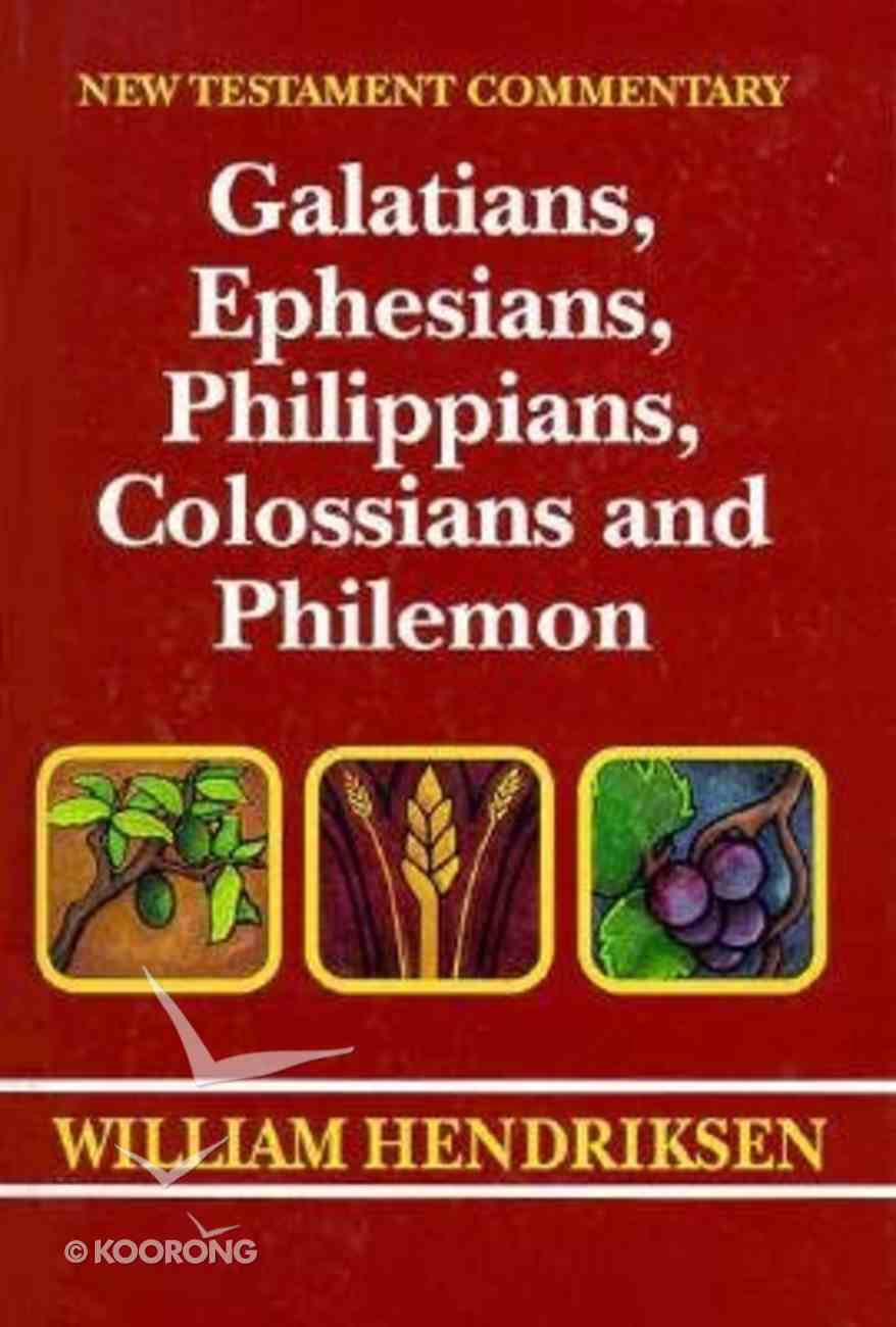 Galatians, Ephesians, Philippians, Colossians & Philemon (New Testament Commentary Series) Hardback