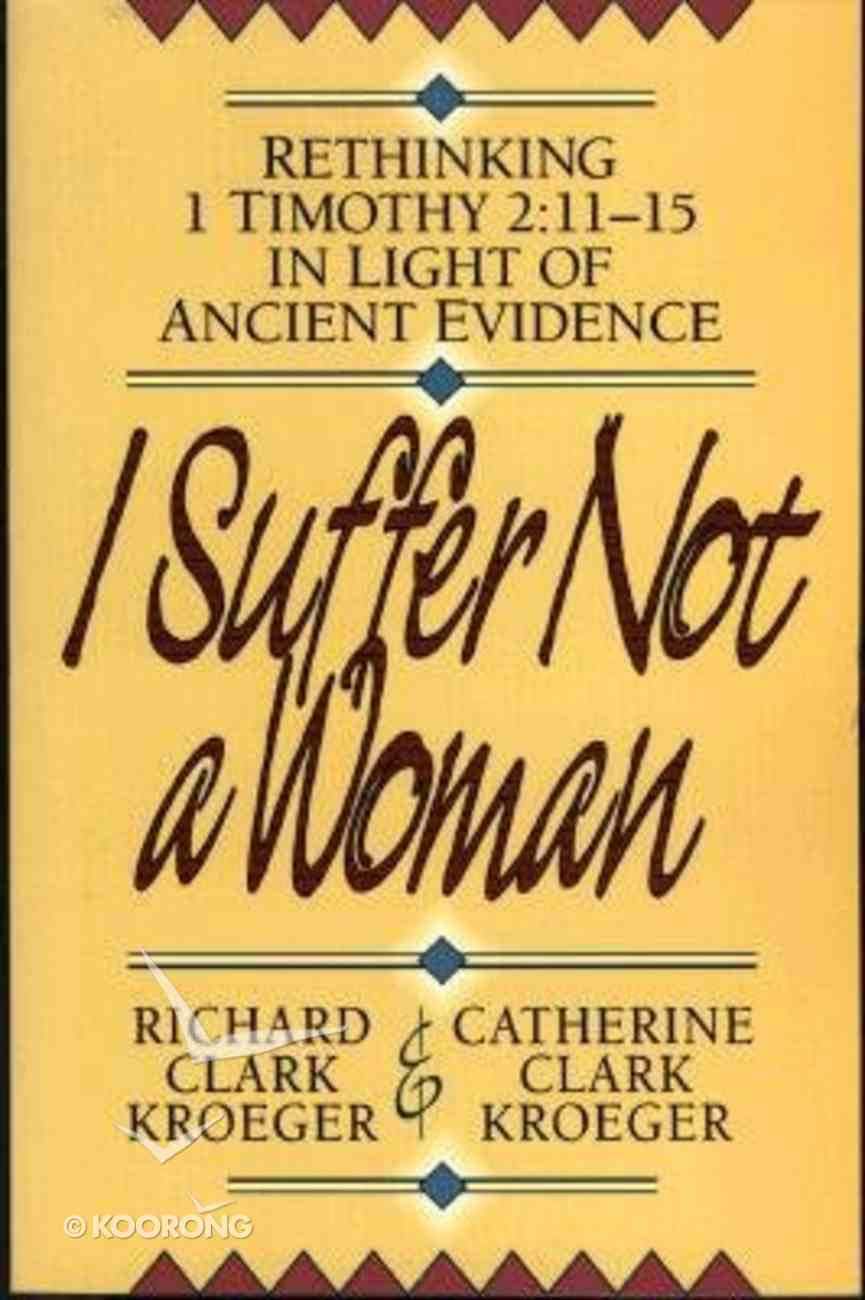 I Suffer Not a Woman Paperback