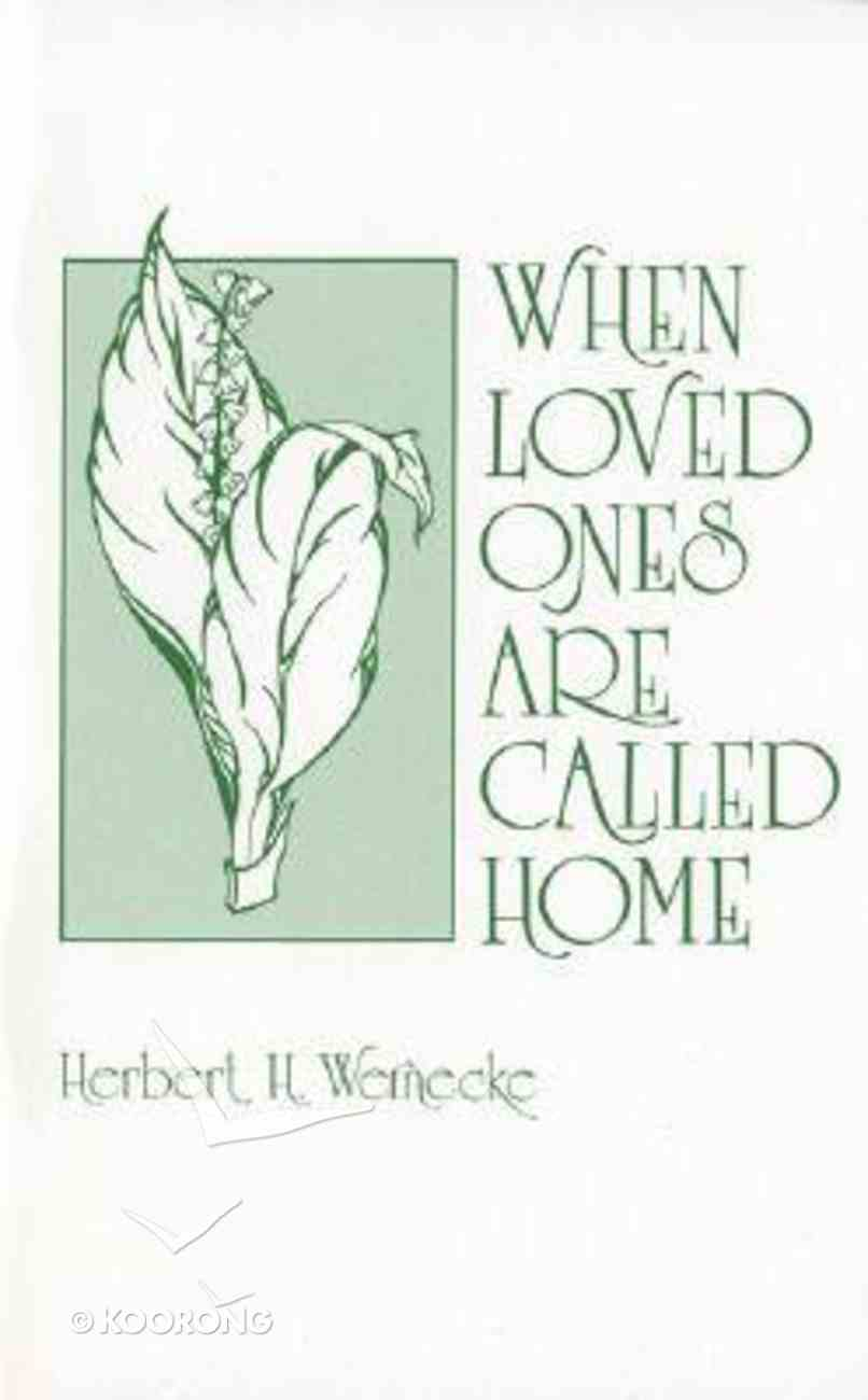 When Loved Ones Are Called Home Paperback