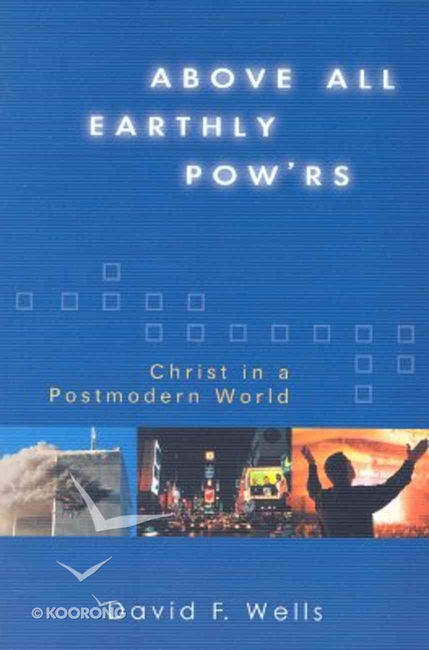 Above All Earthly Powers Paperback