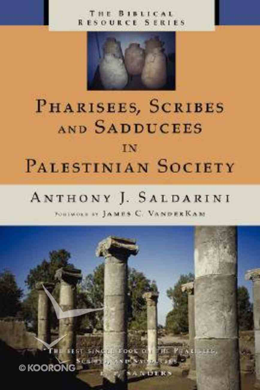 Pharisees, Scribes and Sadducees in Palestinian Society (Biblical Resource Series) Paperback