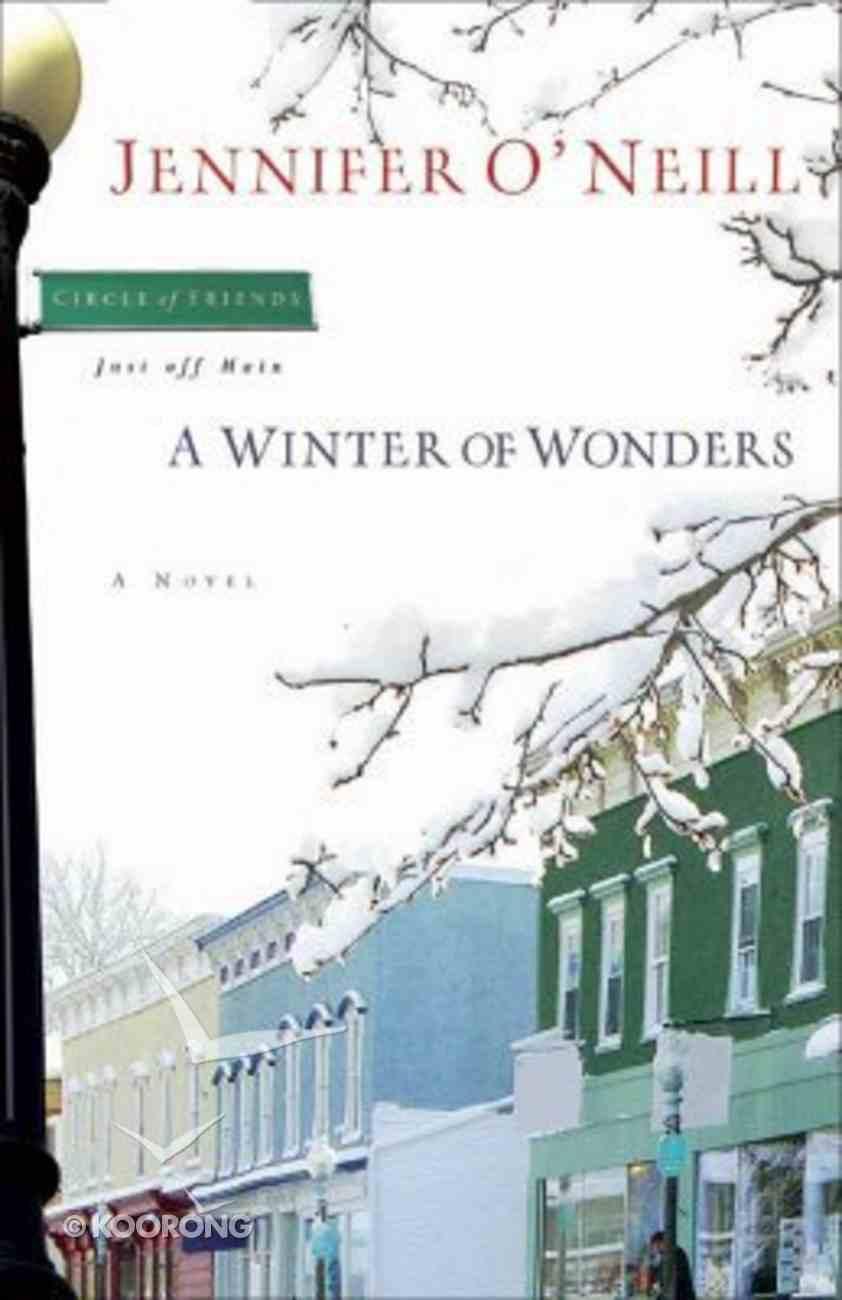 A Winter of Wonders (#02 in Circle Of Friends Series) Paperback