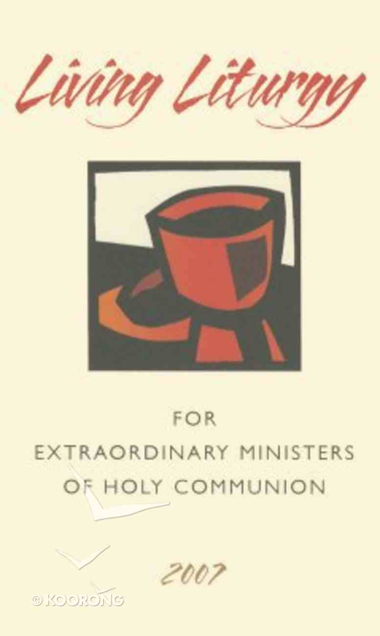 Living Liturgy For Extraordinary Ministers of Holy Communion Paperback