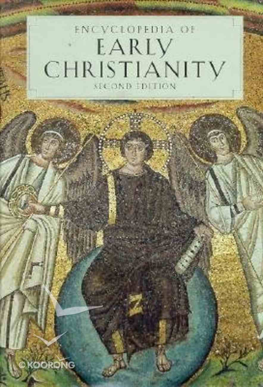 Encyclopedia of Early Christianity (2nd Ed) (2 Vol Set) Hardback