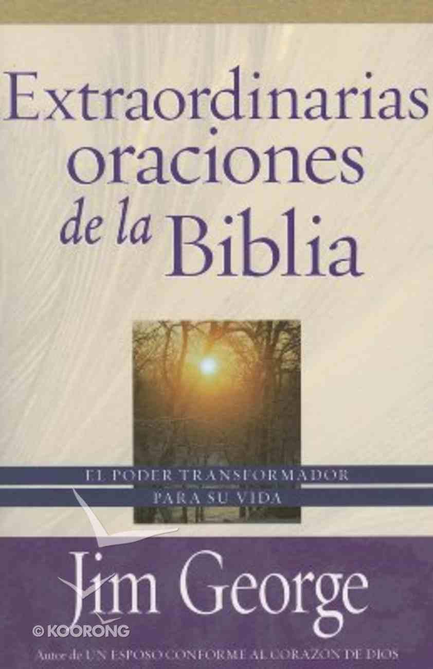 Extraordinarias Oraciones De La Biblia (The Remarkable Prayers Of The Bible) Paperback