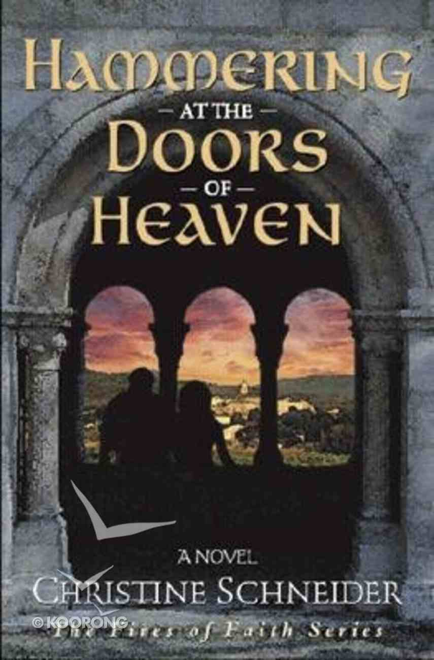 Hammering At the Doors of Heaven (#02 in Fires Of Faith Series) Paperback