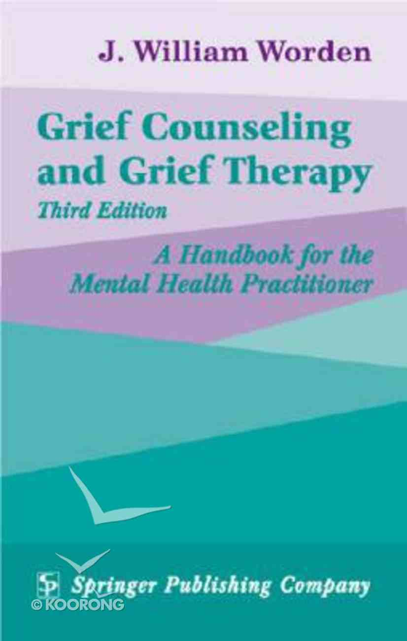 Grief Counselling and Grief Therapy Hardback