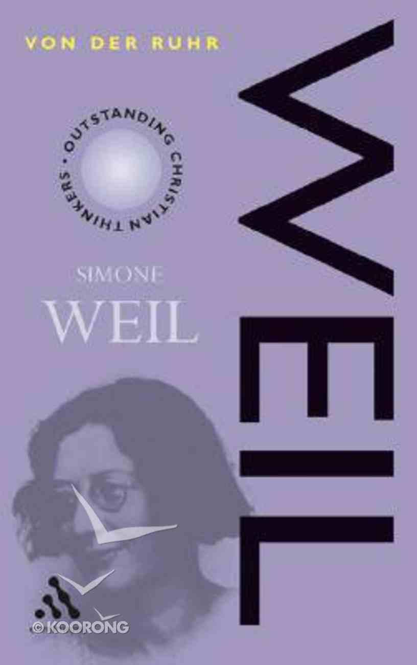 Simone Weil (Outstanding Christian Thinkers Series) Hardback