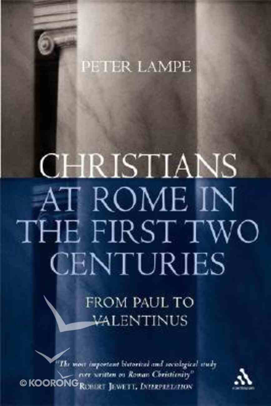 Christians At Rome in the First Two Centuries Paperback