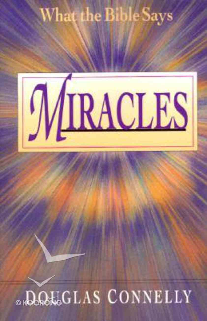 What the Bible Says About Miracles Paperback