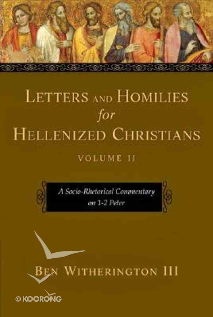 A Socio-Rhetorical Commentary on 1-2 Peter (#02 in Letters And Homilies For Hellenized Christians Series) Hardback
